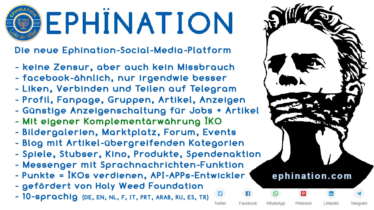 * Die neue, zensurfreie EPHINATION Social-Media-Platform *