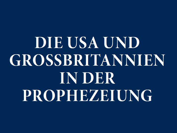 (Sehr interessantes eBook): Die USA und Großbritanien in der Prophezeihung