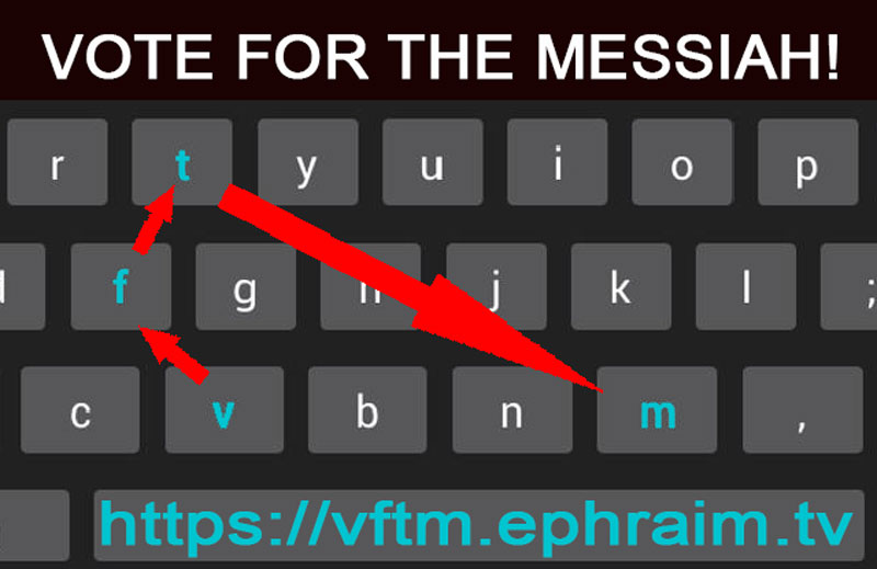 Vote For The Messiah (https://vftm.ephraim.tv)
